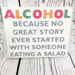 Other - Alcohol because no great story white sign